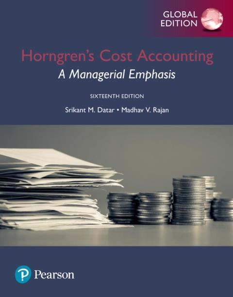 EBOOK : Horngren's Cost Accounting: A Managerial Emphasis, 16th Edition, Global Edition