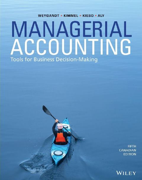 EBOOK : Managerial Accounting ; Tools for Business Decision-Making, 5th Canadian Edition
