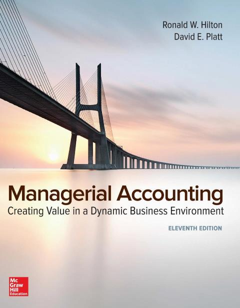 EBOOK : Managerial Accounting, Creating Value in a Dynamic Business Environment, 11th Edition