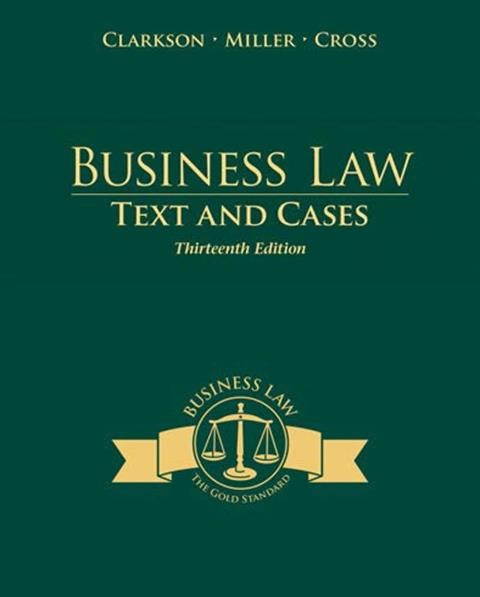 EBOOK : Business Law ;Text and Cases, 13th Edition